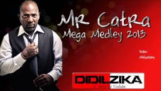 MR CATRA - MEGA MEDLEY 2013. @Didilzika :)