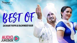 Best Of Jaswant Pappu & Rajwinder Kaur | Audio Jukebox | New Punjabi Song 2020 | Priya Audio