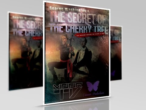 George Washington & The Secret Of The Cherry Tree. (The Making Of Part#1)