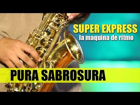 CUMBIA DE HOY - POPURRI PURA SABROSURA - SUPER EXPRESS