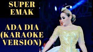 Gambar cover SUPER EMAK - ADA DIA (KARAOKE VERSION)