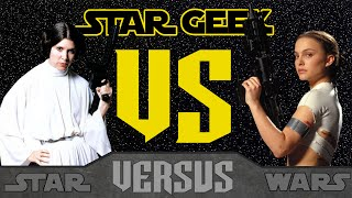 Star Wars VERSUS - Padmé Amidala VS. Princess Leia Organa - Episode 04 - Star Geek