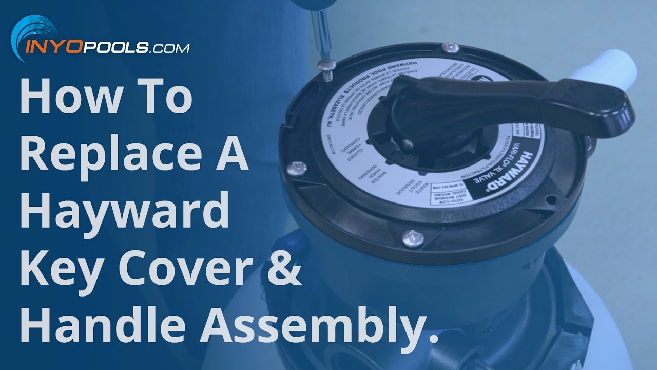 How To: Replace A Hayward Key Cover & Handle Assembly - YouTube