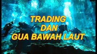 Trading dan Gua Bawah Laut