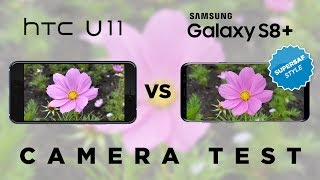 HTC U11 vs Galaxy S8 Camera Test Comparison