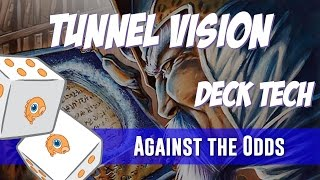 Against the Odds: Tunnel Vision (Deck Tech)