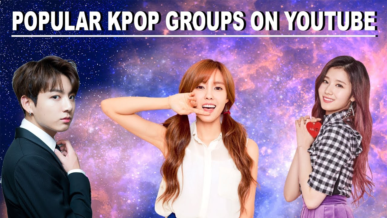 [TOP 25] MOST POPULAR KPOP GROUPS ON YOUTUBE