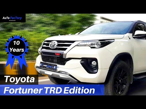 Toyota Fortuner TRD Edition 2019   Review   10 Years Of Fortuner In India   AutoFactory