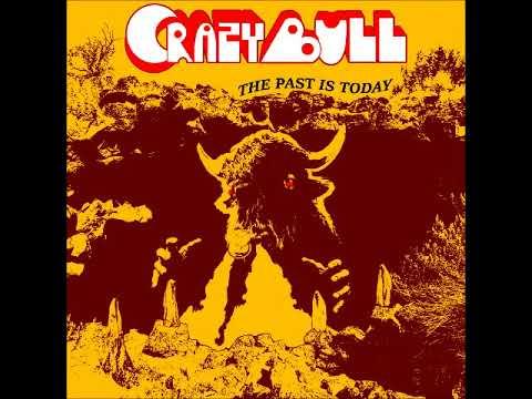 Crazy Bull - The Past Is Today (Full Album 2018)
