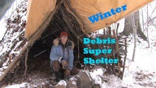 Winter Debris Super Shelter- Riding the Storm Out
