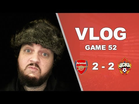CSKA MOSCOW 2 v 2 ARSENAL - WE GOT OUT OF JAIL TONIGHT - MATCHDAY VLOG