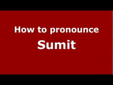 How to Pronounce Sumit - PronounceNames