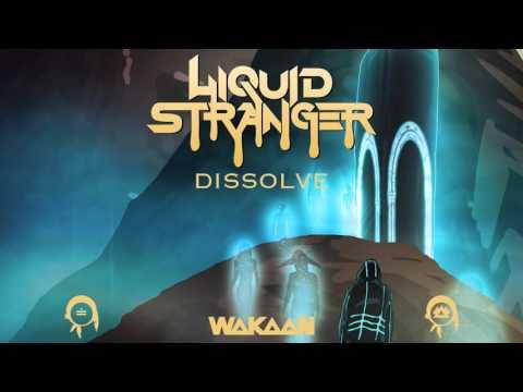 Liquid Stranger - Dissolve (Original Mix)