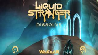 Liquid Stranger - Dissolve (Original Mix)