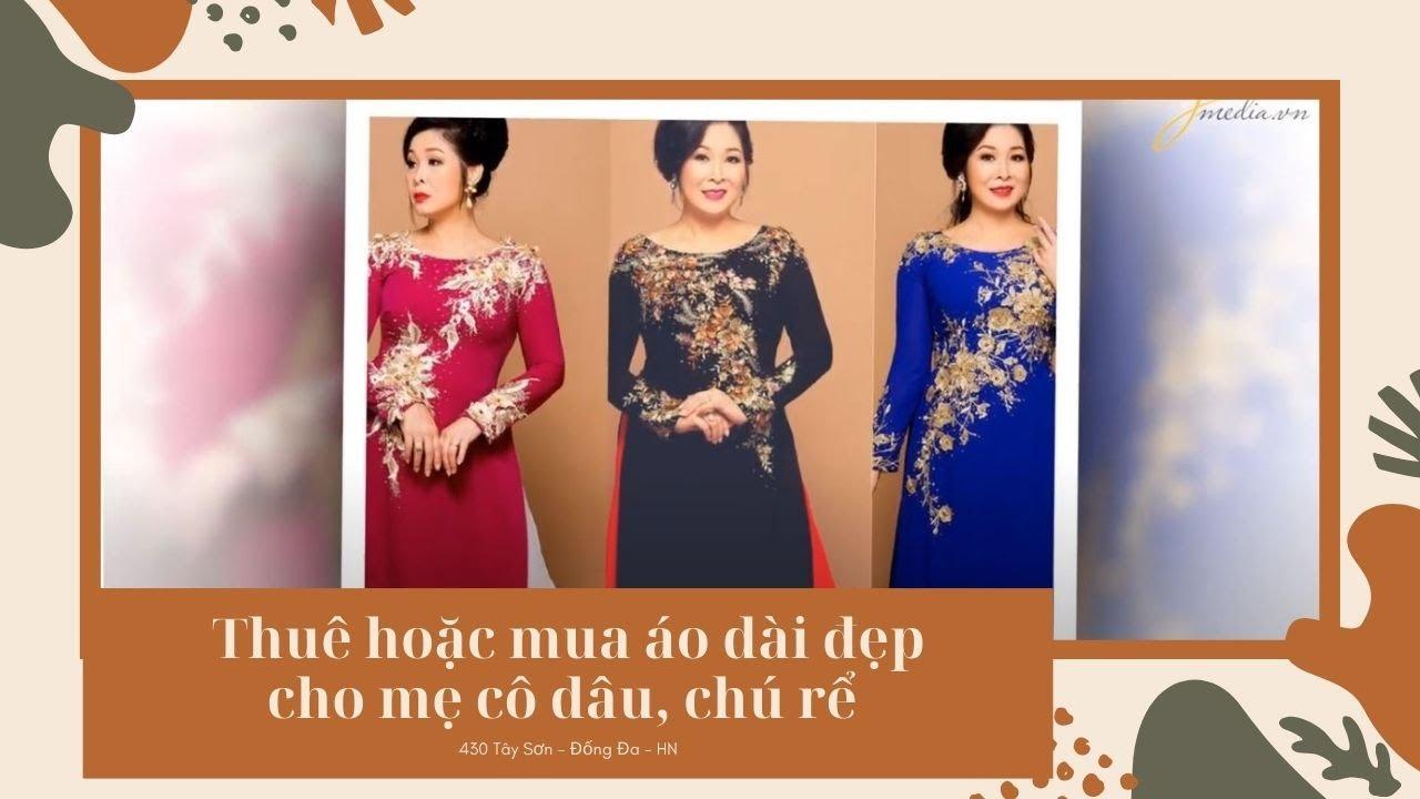 Thuê hoặc mua áo dài đẹp cho mẹ cô dâu, chú rể