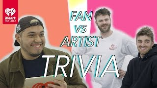 The Chainsmokers Go Head to Head With Their Biggest Fan | Fan Vs Artist Trivia