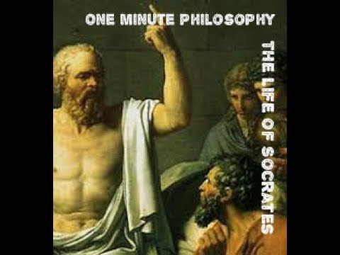 Life of Socrates - One Minute Philosophy