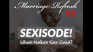 Marriage Refresh TV - Sexisode