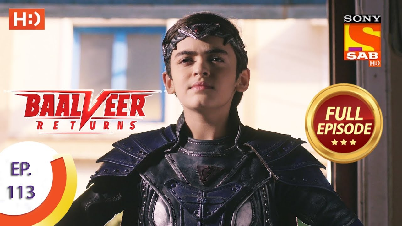 Download Baalveer Returns - Ep 113 - Full Episode - 13th February 2020