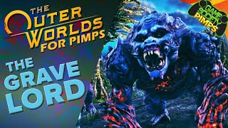The Outer Worlds for Pimps | The Gravelord | EP 02