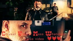 new Chiyaan Vikram Unni mukundan Mass Whatsapp status video