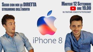 IPHONE X: PRESENTAZIONE in DIRETTA STREAMING commentata in italiano (con iPhone 8)