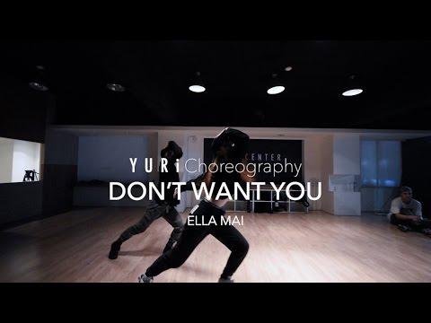 Don't Want You - ELLA MAI | Yuri Choreography