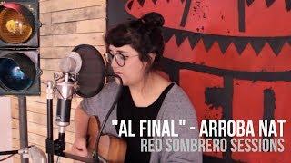 """Arroba Nat - """"Al final"""" // RED Sombrero Sessions."""