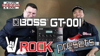 BOSS GT-001 ROCK SOUND PRESETS/PATCHES - ALVIN and DAN GEAR REVIEWS (2018)