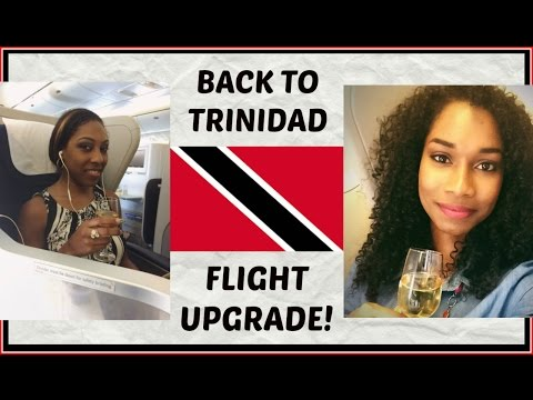 BACK TO TRINIDAD + FLIGHT UPGRADE?!