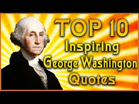 Top 10 George Washington Quotes | Free Speech Quotes | Inspirational Quotes