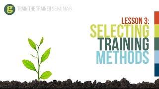 Lesson 3: Selecting Training Methods