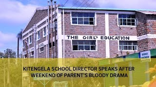 Kitengela school director speaks after weekend of parent's bloody drama