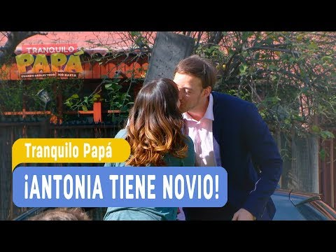 Tranquilo Papá - ¡Antonia tiene novio! / Capítulo 100