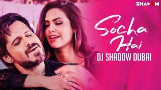 Socha Hai   Remix   DJ Shadow Dubai   Baadshaho   Emraan Hashmi   Esha Gupta