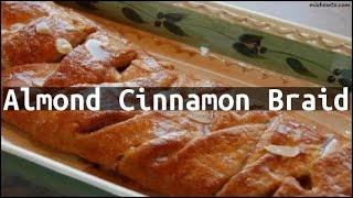 Recipe Almond Cinnamon Braid