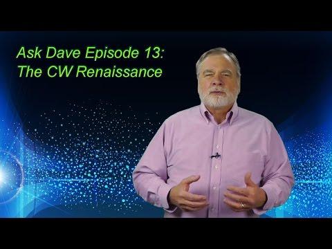 Ask Dave 13: The CW Renaissance