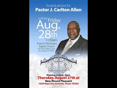 Antioch Missionary Baptist Church August 28, 2015 Homegoing Service Rev. Dr. J. Carlton Allen