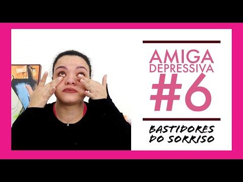 Amiga Depressiva #6: Bastidores do Sorriso