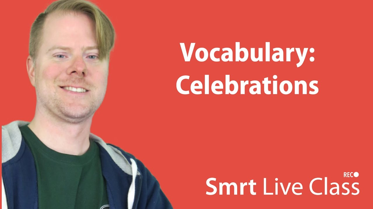 Vocabulary: Celebrations - Upper-Intermediate English with Neal #49