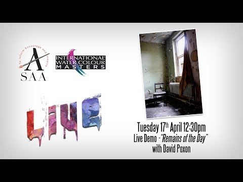 "SAA LIVE - Watercolour Masters Artist Demo - ""Remains of the Day"" with David Poxon"