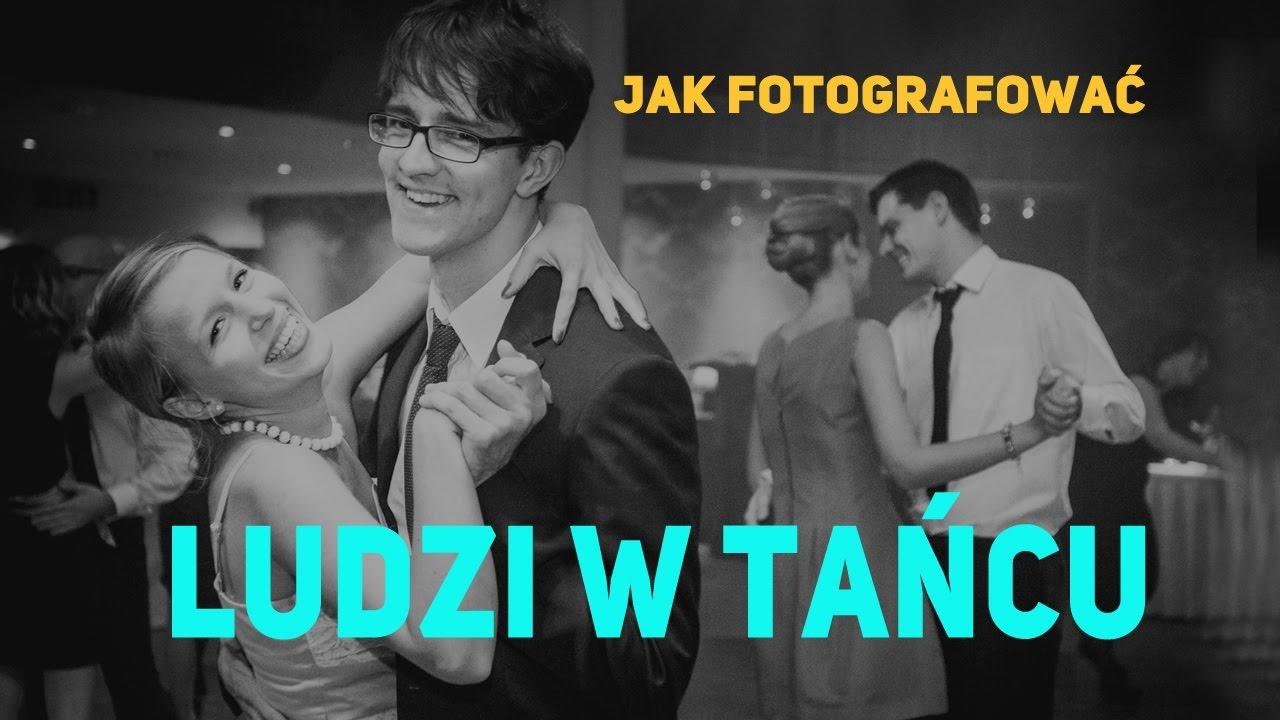 Top 3 Porady Na Fotografowanie Ludzi W Tańcu Wesele Studniówka Event Itp
