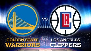Golden State Warriors Vs. Los Angeles Clippers Live Stream Reaction & Play By Play