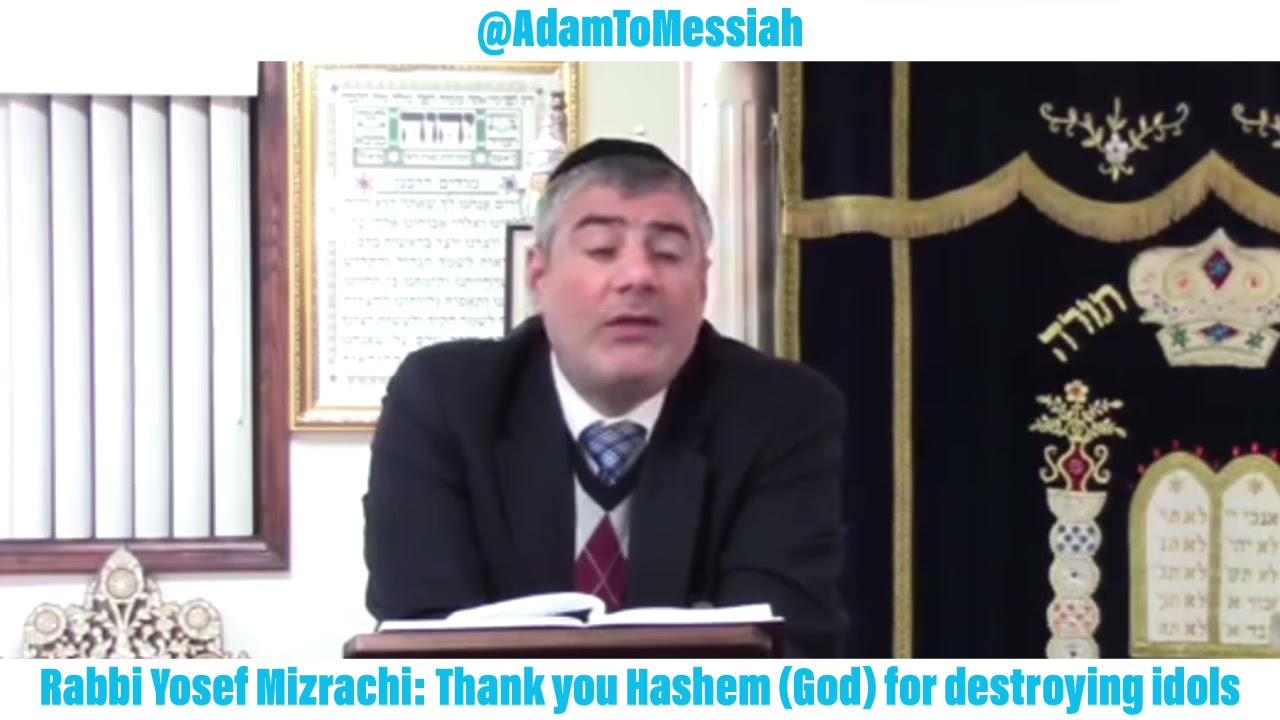 Rabbi Yosef Mizrachi: Thank you Hashem (God) for destroying idols #Jews #Judaism