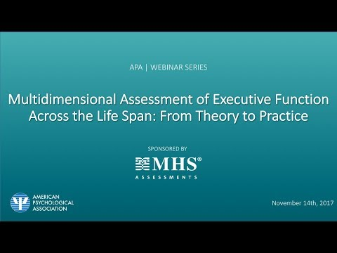 Multidimensional Assessment of Executive Function Across the Life Span: From Theory to Practice
