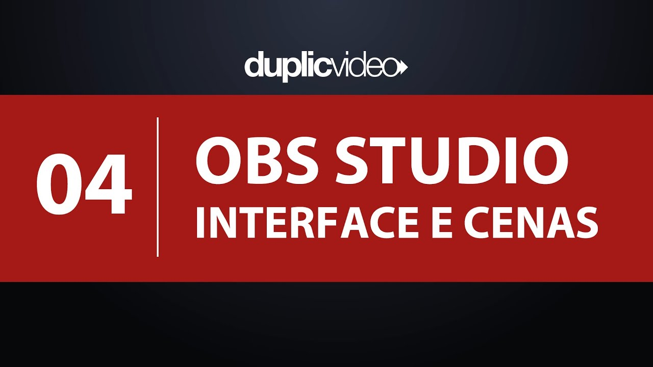 Curso OBS Studio - Aula 04 - Como criar Interfaces e cenas