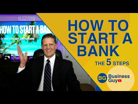How to Start a Bank: 5 Steps, Newly Updated