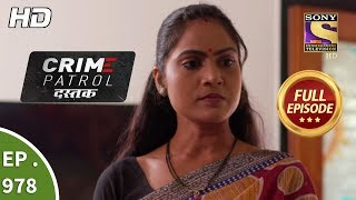 Crime Patrol Dastak - Ep 978 - Full Episode - 15th February, 2019