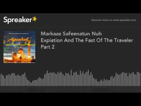 Expiation And The Fast Of The Traveler Part 2