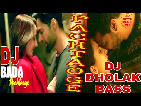 pachtaoge----bada-pachtaoge-|-dj-remix-dyto-bass-song